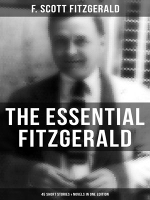 cover image of The Essential Fitzgerald--45 Short Stories & Novels in One Edition
