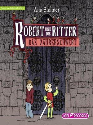 cover image of Robert und die Ritter. Das Zauberschwert