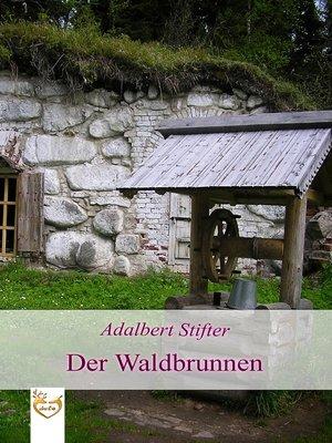 cover image of Der Waldbrunnen