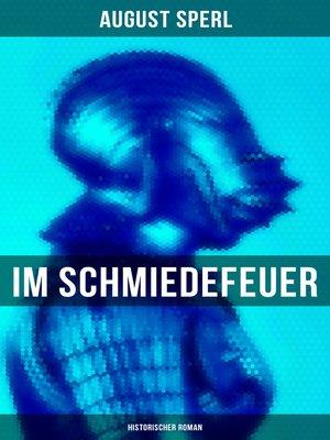 cover image of Im Schmiedefeuer--Historischer Roman
