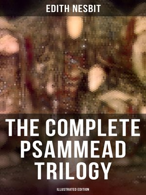 cover image of The Complete Psammead Trilogy (Illustrated Edition)