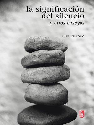 cover image of La significación del silencio y otros ensayos