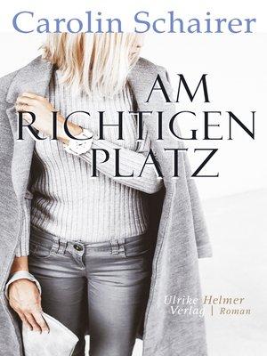 cover image of Am richtigen Platz