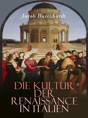 cover image of Die Kultur der Renaissance in Italien