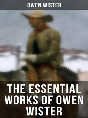 cover image of The Essential Works of Owen Wister