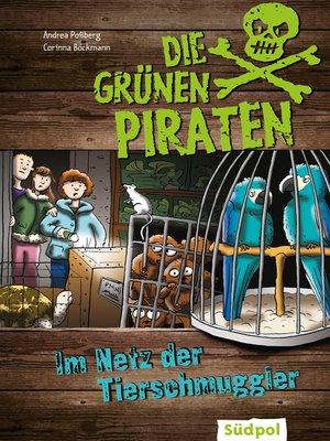cover image of Die Grünen Piraten--Im Netz der Tierschmuggler