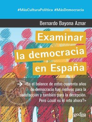 cover image of Examinar la democracia en España