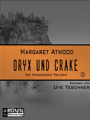 cover image of Oryx and Crake (MaddAddam 1)