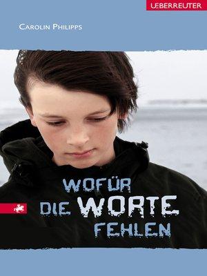 cover image of Wofür die Worte fehlen