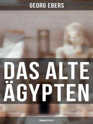 cover image of Das alte Ägypten (Romanzyklus)