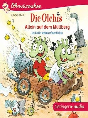 cover image of Die Olchis. Allein auf dem Müllberg und eine weitere Geschichte