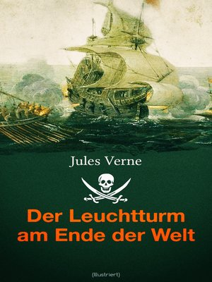 cover image of Der Leuchtturm am Ende der Welt (Illustriert)