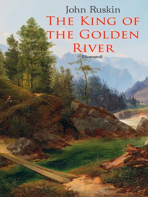 cover image of The King of the Golden River (Illustrated)