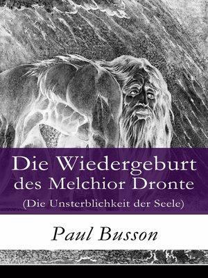 cover image of Die Wiedergeburt des Melchior Dronte (Die Unsterblichkeit der Seele)