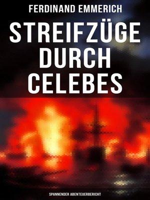 cover image of Streifzüge durch Celebes (Spannender Abenteuerbericht)