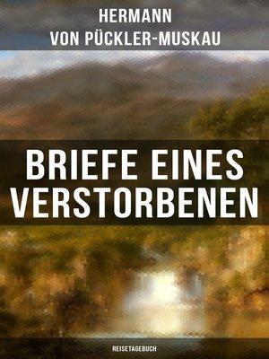 cover image of Briefe eines Verstorbenen (Reisetagebuch)