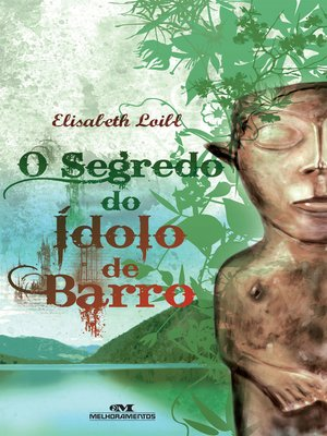 cover image of O Segredo do Ídolo de Barro