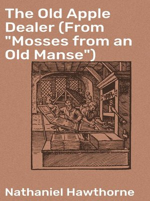"cover image of The Old Apple Dealer (From ""Mosses from an Old Manse"")"