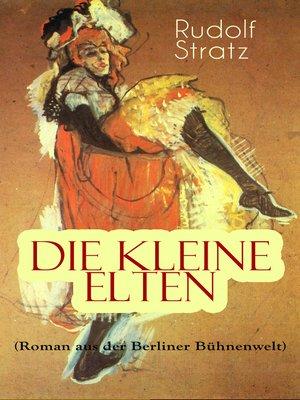 cover image of Die kleine Elten (Roman aus der Berliner Bühnenwelt)