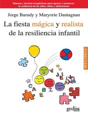 cover image of La fiesta mágica y realista de la resiliencia infantil