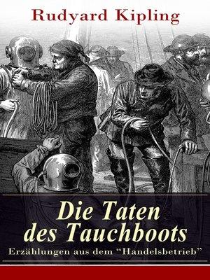 """cover image of Die Taten des Tauchboots--Erzählungen aus dem """"Handelsbetrieb"""""""