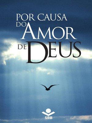 cover image of Por causa do Amor de Deus