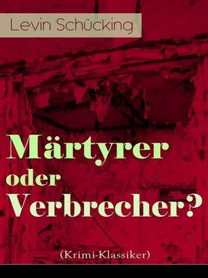 cover image of Märtyrer oder Verbrecher? (Krimi-Klassiker)