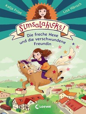 cover image of Simsalahicks! 2--Die freche Hexe und die verschwundene Freundin