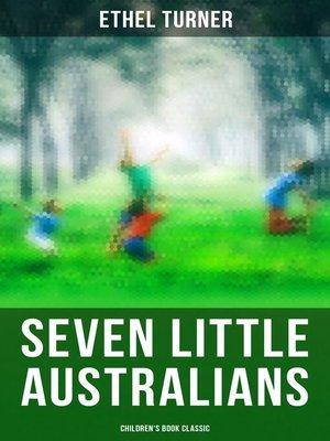cover image of Seven Little Australians (Children's Book Classic)
