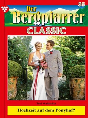 cover image of Der Bergpfarrer Classic 35 – Heimatroman