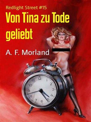 cover image of Von Tina zu Tode geliebt
