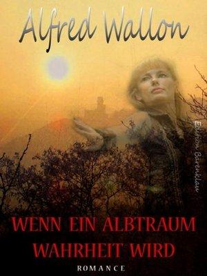 cover image of Wenn ein Albtraum Wahrheit wird