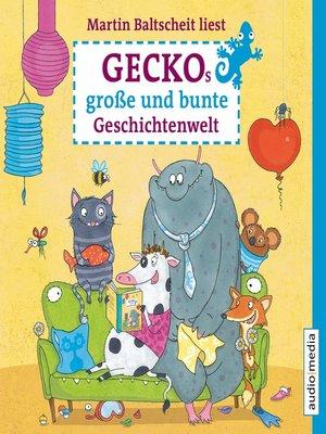 cover image of Geckos große und bunte Geschichtenwelt. Von Stink-Wettbewerben, Monstern und Zauberhaaren