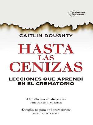 cover image of Hasta las cenizas