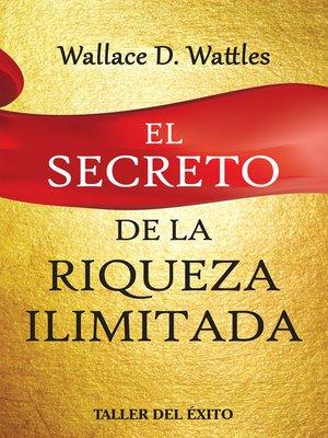 cover image of El secreto de la riqueza ilimitada