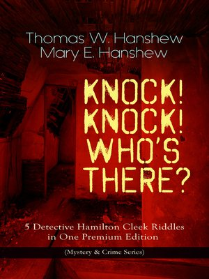 cover image of Knock! Knock! Who's There? – 5 Detective Hamilton Cleek Riddles in One Premium Edition