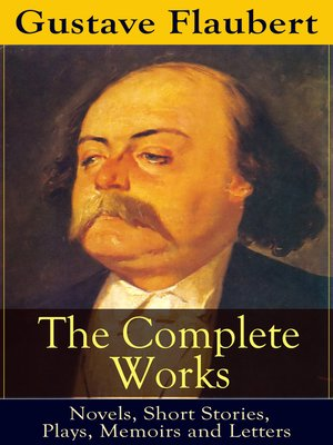 cover image of The Complete Works of Gustave Flaubert