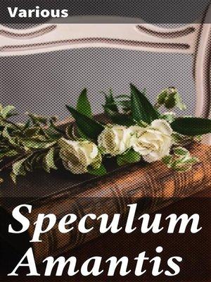 cover image of Speculum Amantis