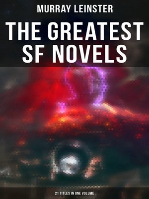 cover image of The Greatest SF Novels of Murray Leinster--21 Titles in One Volume