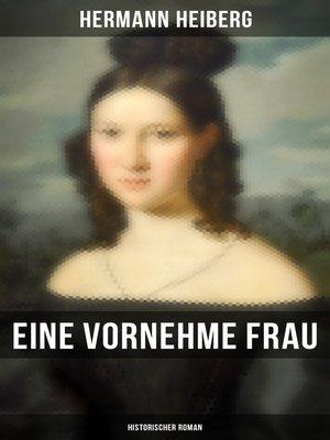 cover image of Eine vornehme Frau (Historischer Roman)