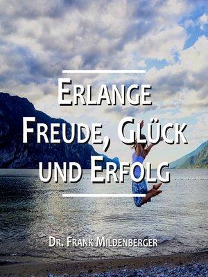 cover image of Erlange Freude, Glück und Erfolg