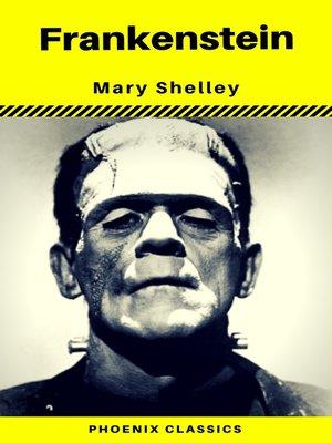 cover image of Frankenstein (The Original 1818 Phoenix Classics)