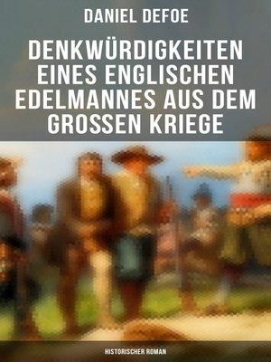 cover image of Denkwürdigkeiten eines englischen Edelmannes aus dem großen Kriege (Historischer Roman)