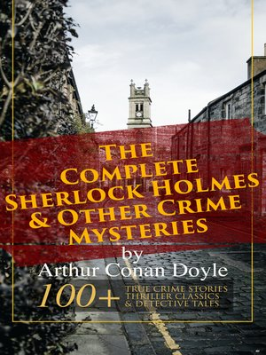 cover image of The Complete Sherlock Holmes & Other Crime Mysteries by Arthur Conan Doyle