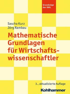 cover image of Mathematische Grundlagen für Wirtschaftswissenschaftler