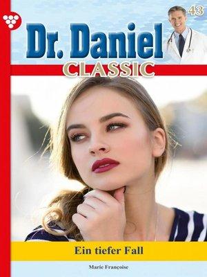cover image of Dr. Daniel Classic 43 – Arztroman