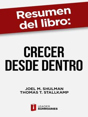"""cover image of Resumen del libro """"Crecer desde dentro"""" de Joel M. Shulman"""