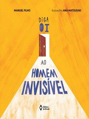 cover image of Diga oi ao homem invisível