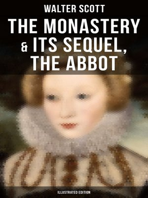 cover image of THE MONASTERY & Its Sequel, the Abbot (Illustrated Edition)