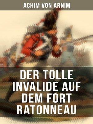 cover image of Der tolle Invalide auf dem Fort Ratonneau